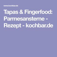 Tapas & Fingerfood: Parmesansterne - Rezept - kochbar.de