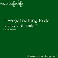 Quotes for life...today #quotesforlife #happiness #lifeasweknowitblog