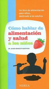 Cómo hablar de alimentación y salud a los niños http://www.imosver.com/es/libro/como-hablar-de-alimentacion-y-salud-a-los-ninos_0010015474