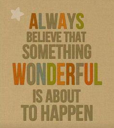 believe that something is wonderful