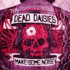 Make Some Noise - Single - The Dead Daisies