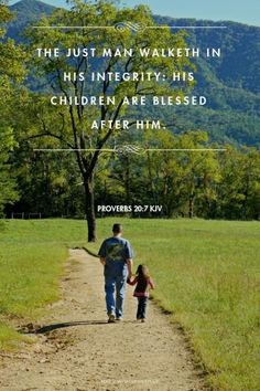The just man walketh in his integrity: his children are blessed after him. - Proverbs 20:7 KJV | Shasta made this with Spoken.ly
