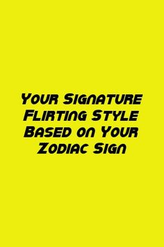 Charles Rampling Tells About Your Signature Flirting Style Based on Your Zodiac Sign Zodiac Signs Change, Zodiac Love, Zodiac Sign Facts, Zodiac Quotes, Astrology And Horoscopes, Astrology Compatibility, Astrology Zodiac, Astrology Signs, Astro Horoscope