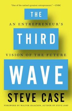 The Third Wave: An Entrepreneur's Vision of the Future by Steve Case. Click on the cover to see if the book is available at Freeport Community Library.