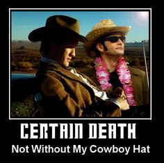 That's twice he's worn a cowboy hat when he knew he was about to die.