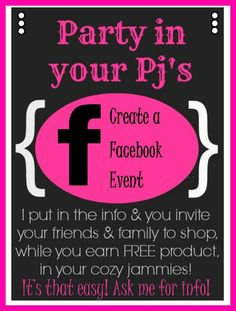 That's right - you can party in your pajamas!  No need to clean your house, prepare food or even get dressed to host a Younique party :)