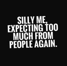 Disappointment Quotes for Him Friendship Quotes - Quotes Pin Quotes Deep Feelings, Mood Quotes, Deep Quotes, Quotes To Live By, Positive Quotes, Motivational Quotes, Inspirational Quotes, Quotes About Sadness, Feeling Hurt Quotes