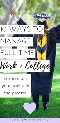 How to Manage Full Time Work & College (and how to maintain your sanity in the process) Time management tips for college students who are holding a full time job at the same time! | #timemanagement | #productivity | #CollegeStudents | schedule | millennials | university | time management college | time management at work | time management tips