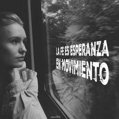 La #fe es #esperanza en movimiento.   #ExploraDios