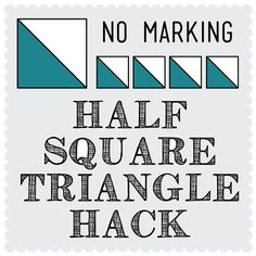 Quick and Easy Half Square Triangle (HST) Hack