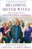 Becoming Sister Wives: The Story of an Unconventional Marriage / http://livinglds.com/becoming-sister-wives-the-story-of-an-unconventional-marriage/