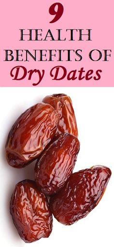 Top 9 Health Benefits of Dry Dates..