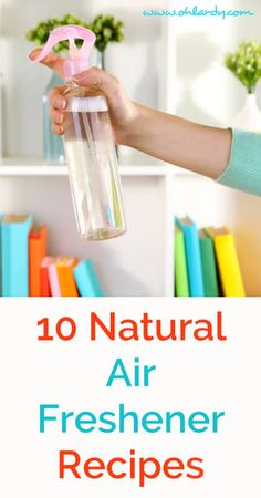 10 Natural Air Freshener Recipes Using Essential Oils - www.ohlardy.com (discount on glass spray bottles in post!):