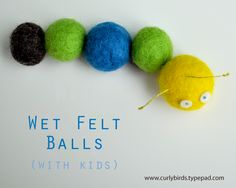 how to make wet felt balls with your kids. also has a link for good places to buy roving.