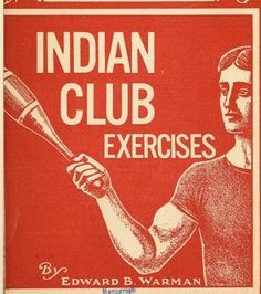 Google Image Result for http://content.artofmanliness.com/uploads//2012/03/indianclubheader1.jpg
