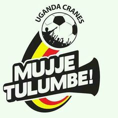 Tuli Majje...Hurry Uganda Cranes