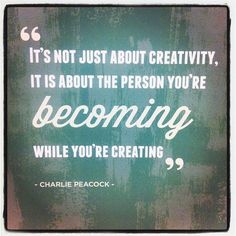 creativity quotes, deep, best, sayings, charlie peacock The Words, Citation Creation, Quotes To Live By, Me Quotes, Food Quotes, Friend Quotes, People Quotes, Craft Quotes, Artist Quotes