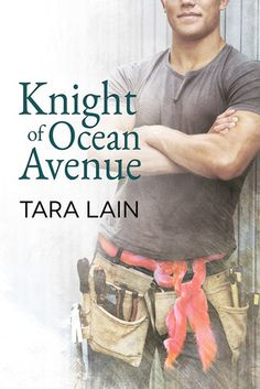 "Blog Tour and Giveaway: ""Knight of Ocean Avenue"" by Tara Lain - http://www.vivianaenchantressofbooks.com/2015/05/blog-tour-and-giveaway-knight-of-ocean.html"