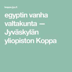egyptin vanha valtakunta — Jyväskylän yliopiston Koppa