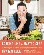 """Read """"Cooking Like a Master Chef 100 Recipes to Make the Everyday Extraordinary"""" by Graham Elliot available from Rakuten Kobo. In the first cookbook from Graham Elliot, cohost of the popular Fox series MasterChef and MasterChef Junior, 100 delicio. Master Chef, Giada De Laurentiis, Gordon Ramsay, Pdf Book, Chef Recipes, Wine Recipes, Chefs, Graham Elliot, Masterchef Junior"""
