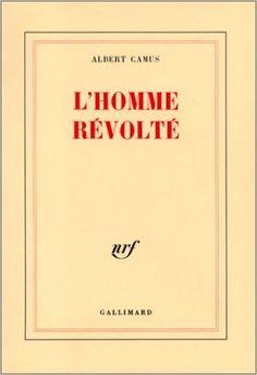 L'Homme révolté. Albert Camus.