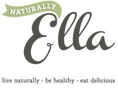 Naturally Ella ~ live naturally, be healthy, eat delicious Vegetarian Recipes