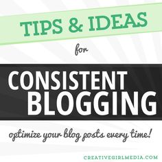 Tips and Ideas for Consistent Blogging