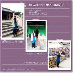 With Puan Hazmimi in her Hilyah Muslimah Tshirt design Muna Blue sightseeing in the city of Guangzhou, China.   View our customers going places with their Hilyah Muslimah Thsirts,visit http://www.hilyah.com/index.php?option=com_content=article=14=19 .