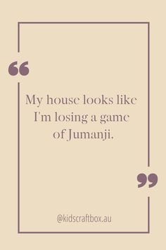 My house looks like I'm losing a game of Jumanji. Im Lost, My House, Game, Quotes, Qoutes, Dating, Venison, Gaming, Toy