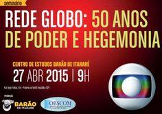 """Barão realiza seminário e """"descomemora"""" 50 anos da Rede Globo - Portal Vermelho…"""