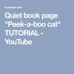 "Quiet book page ""Peek-a-boo cat"" TUTORIAL - YouTube"