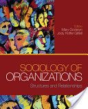 Sociology of organizations : structures and relationships / editors, Mary Godwyn, Jody Hoffer Gittell (2012)