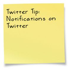 Twitter Newbies Tip: How to change notifications on Twitter by Nicky Kriel http://www.nickykriel.com/blog/twitter/twitter-newbie-tip-how-to-change-your-notifications-on-twitter