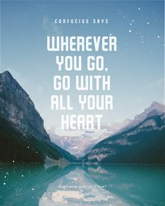 Quote made using Schluber Free Font - Confucious Says Wherever you go, go with all your heart - 73 Best Free Fonts to Create Stunning Designs in 2018