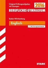 Abiturprüfung Berufliches Gymnasium Baden-Württemberg - Englisch - Rainer Jacob, Peter Forster, Josef Pasker
