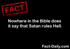 Atheism, Religion, God is Imaginary, The Bible, Hell, Satan, The Devil. Nowhere in the Bible does it say that Satan rules Hell.