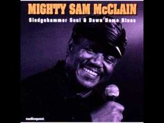 Mighty Sam McClain - Things Ain't What They Used To Be - YouTube