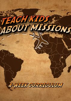Missions: 4-Week Children's Ministry Curriculum  Do this with children going on Family Mission Trip