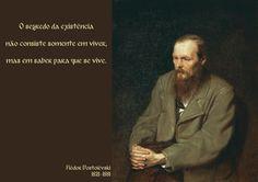 File:Fiódor Dostoiévski - O segredo da existência não consiste somente em viver, mas em saber para que se vive.svg
