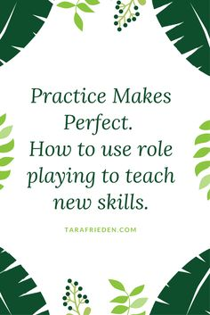 Practice makes perfect. Using role playing to teach social and emotional skills.