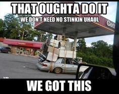 Dump A Day Funny Pictures Of The Day - 67 Pics ~ haha; really cracks me up since I work for uhaul lol