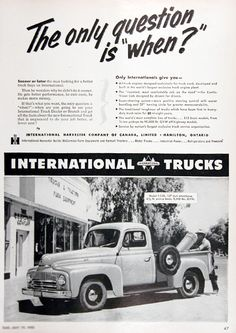 1952 International 120 Pickup Truck original vintage advertisement. Only International gives you all truck engines designed exclusively for truck work. The roomiest most comfortable cab on the road. Super steering system with more positive steering control. The world's most complete line of trucks.