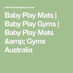 Baby Play Mats | Baby Play Gyms | Baby Play Mats & Gyms Australia
