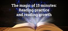 The magic of 15 minutes: Daily reading practice and reading growth Reading Test, Reading Practice, Literacy Skills, Early Literacy, Before Kindergarten, Importance Of Reading, 2nd Grade Teacher, Instructional Coaching, Read Aloud