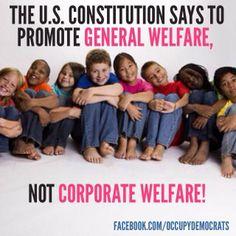 General Welfare not Corporate Welfare.