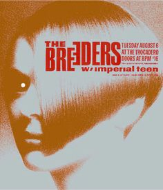 The Breeders   Imperial Teen     The Trocadero   8/6/2002   Artist: Art Chantry - Drowning Creek   AoMR 009.1   Silkscreen   Edition of 125  stunning metallic inks!   20.5 x 24 inches