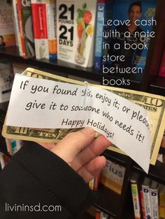 Christmas 365: Day 353 Leave cash with a note in a book store between books.  Livin In SD  #randomactsofkindness #payitforward #giving