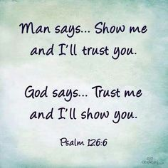Trust God -Psalm 126:6