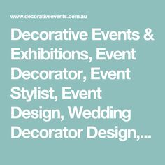 Decorative Events & Exhibitions, Event Decorator, Event Stylist, Event Design, Wedding Decorator Design, Event Hire, Wedding Hire, Custom Exhibition Stand :: Decorative Events & Exhibitions