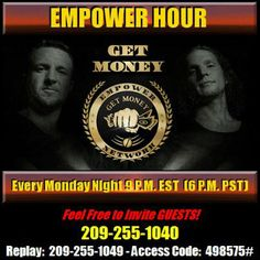 Empower Hour Call. The most powerful free personal development medium you can get every Monday night, 9pm EST.